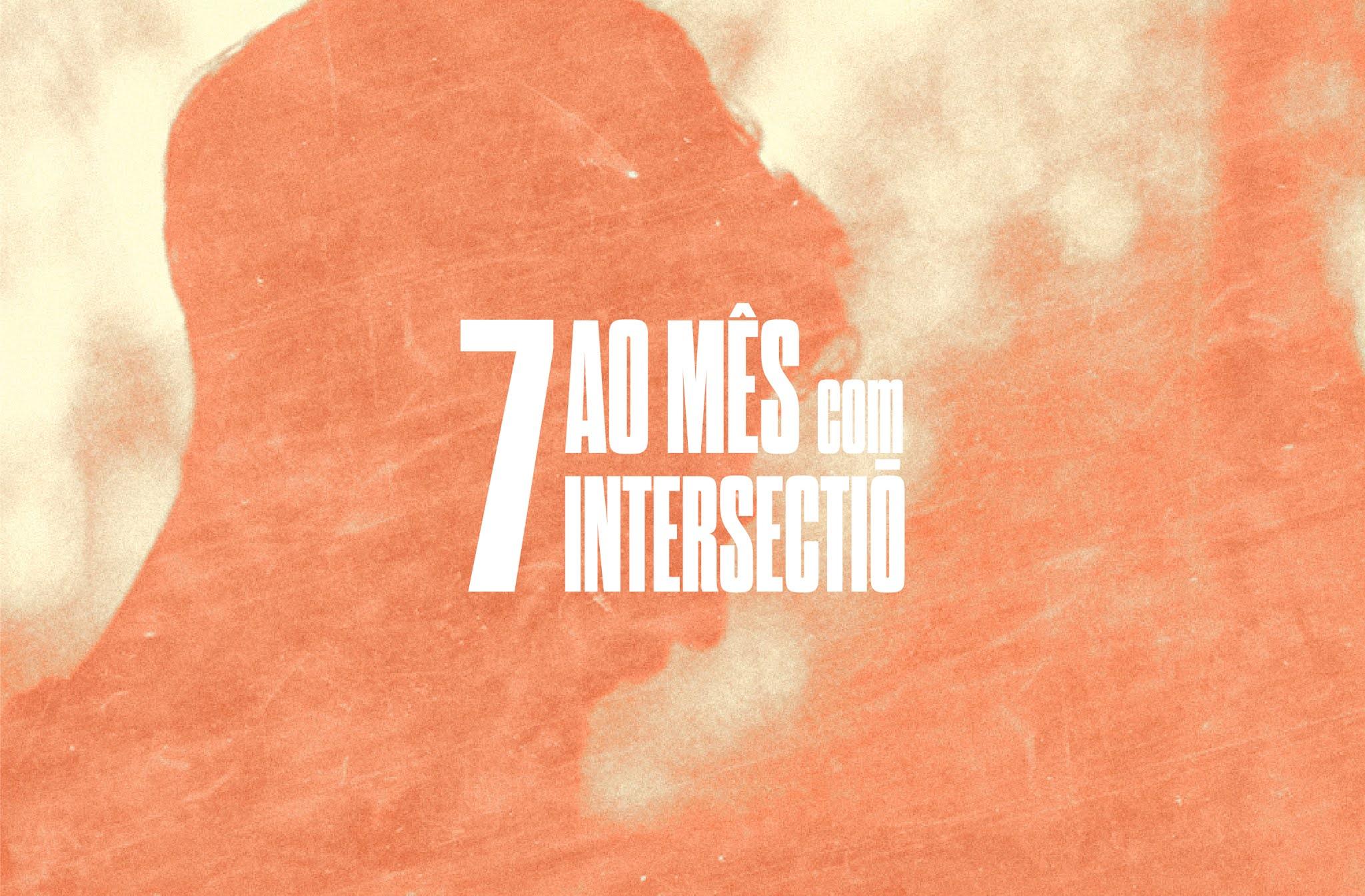 7 ao mês com ∩ (intersectiō)