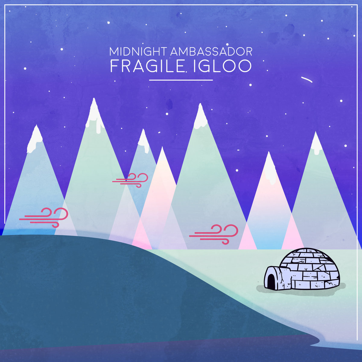 STREAM: Midnight Ambassor - Fragile Igloo